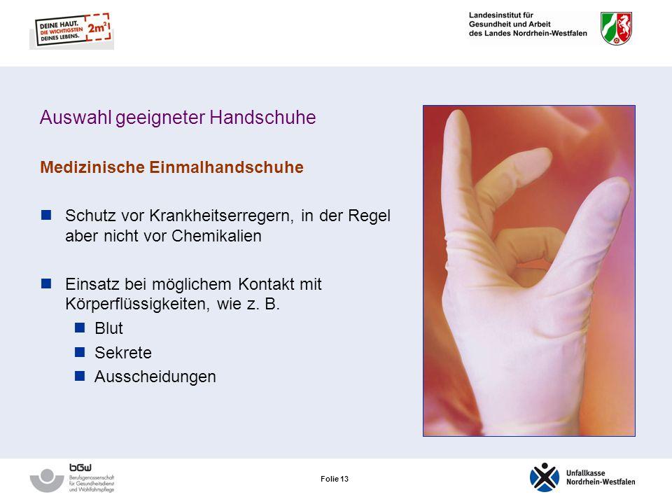 Folie 12 Auswahl geeigneter Handschuhe Der Handschuhplan hilft bei der Auswahl der Handschuhe Der Handschuhplan legt fest: welche Handschuhe zu tragen