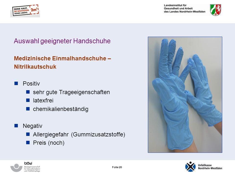 Folie 19 Auswahl geeigneter Handschuhe Medizinische Einmalhandschuhe – Vinyl Verwendung Pflegerische Tätigkeiten mit geringer mechanischer Belastung m