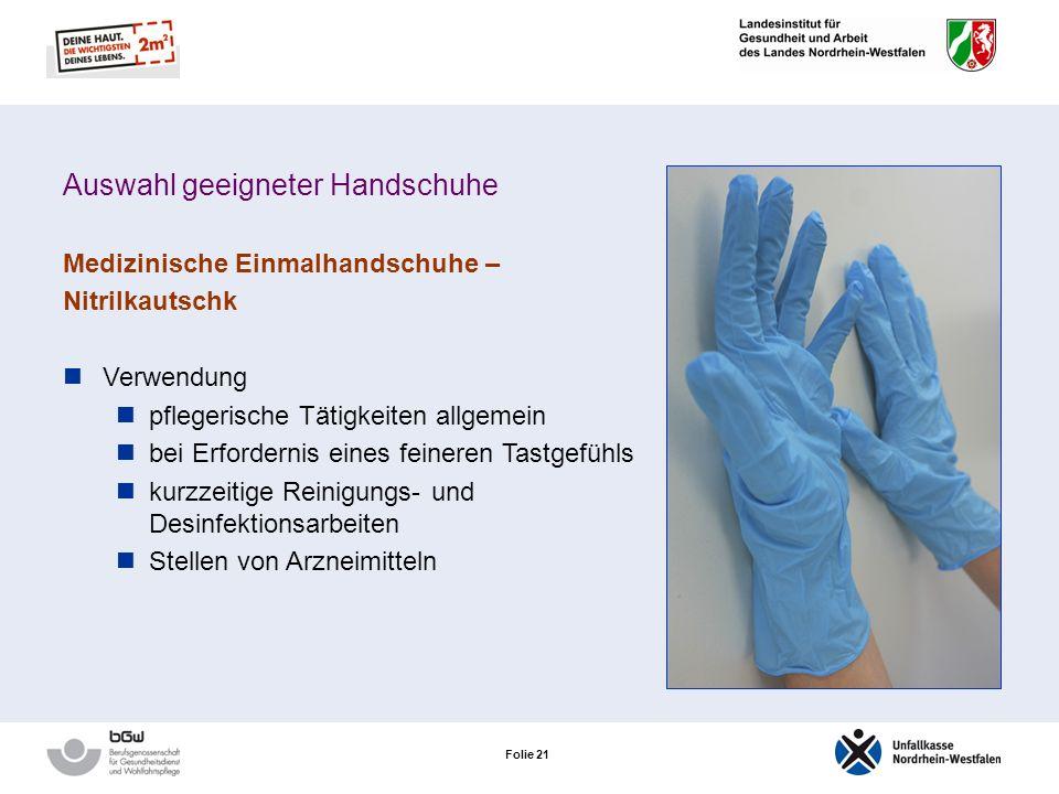 Folie 20 Auswahl geeigneter Handschuhe Medizinische Einmalhandschuhe – Nitrilkautschuk Positiv sehr gute Trageeigenschaften latexfrei chemikalienbestä