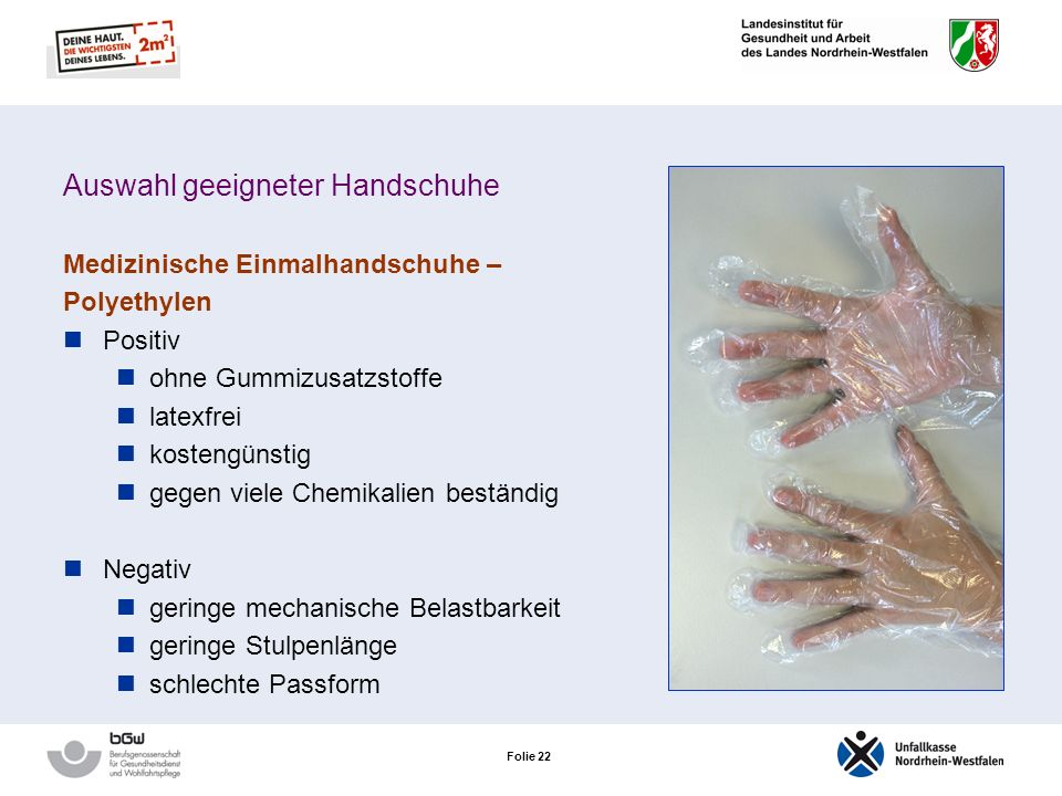 Folie 21 Auswahl geeigneter Handschuhe Medizinische Einmalhandschuhe – Nitrilkautschk Verwendung pflegerische Tätigkeiten allgemein bei Erfordernis ei