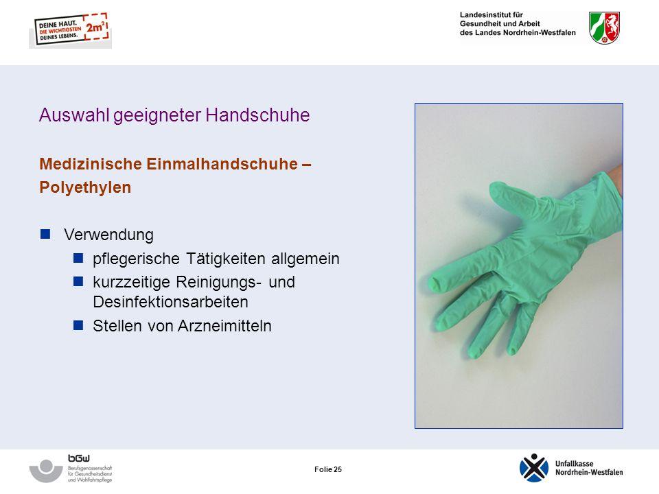 Folie 24 Auswahl geeigneter Handschuhe Medizinische Einmalhandschuhe – Neopren Positiv sehr gute Trageeigenschaften latexfrei chemikalienbeständig Neg