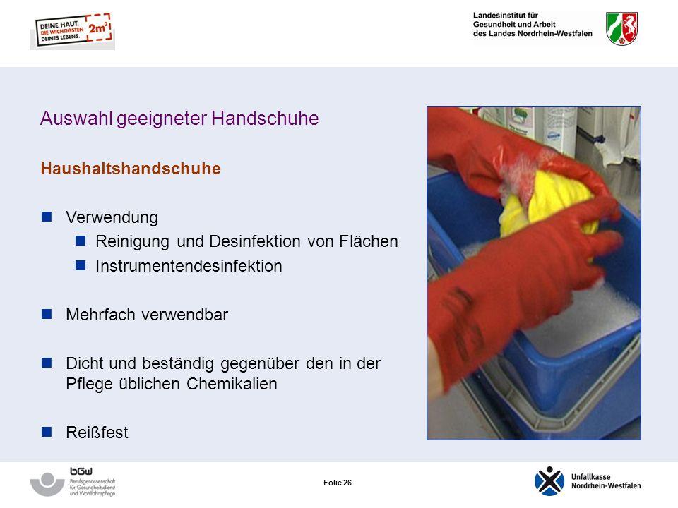 Folie 25 Auswahl geeigneter Handschuhe Medizinische Einmalhandschuhe – Polyethylen Verwendung pflegerische Tätigkeiten allgemein kurzzeitige Reinigung