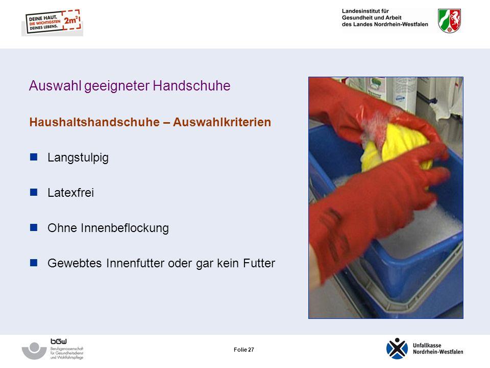 Folie 26 Auswahl geeigneter Handschuhe Haushaltshandschuhe Verwendung Reinigung und Desinfektion von Flächen Instrumentendesinfektion Mehrfach verwend