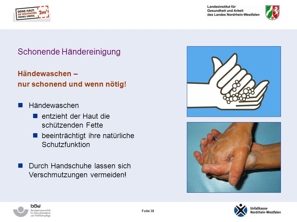 Folie 37 Die 6 Säulen des Hautschutzes Präparativer Hautschutz Auswahl geeigneter Handschuhe Händedesinfektion Schonende Hautreinigung Reparative Haut
