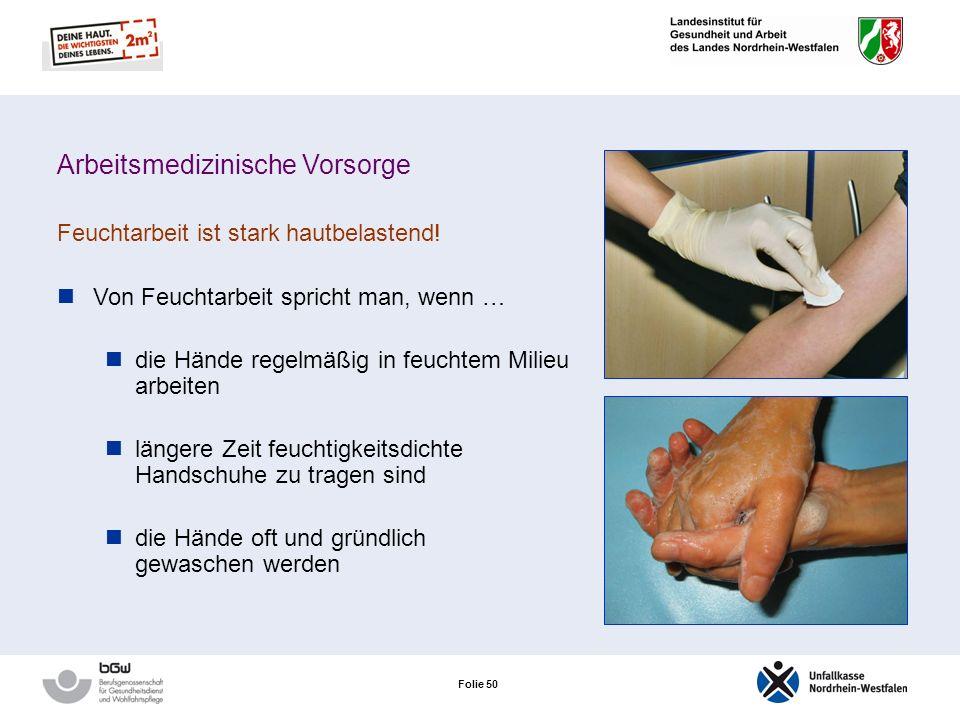 Folie 49 Die 6 Säulen des Hautschutzes Präparativer Hautschutz Auswahl geeigneter Handschuhe Händedesinfektion Schonende Hautreinigung Reparative Haut