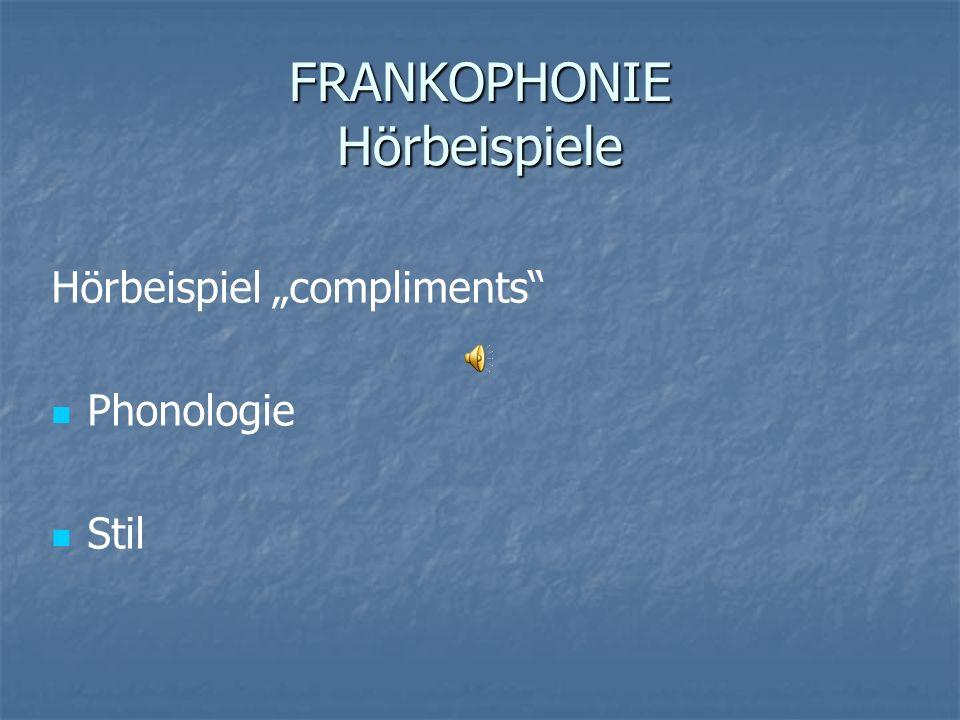Hörbeispiel compliments Phonologie Stil FRANKOPHONIE Hörbeispiele