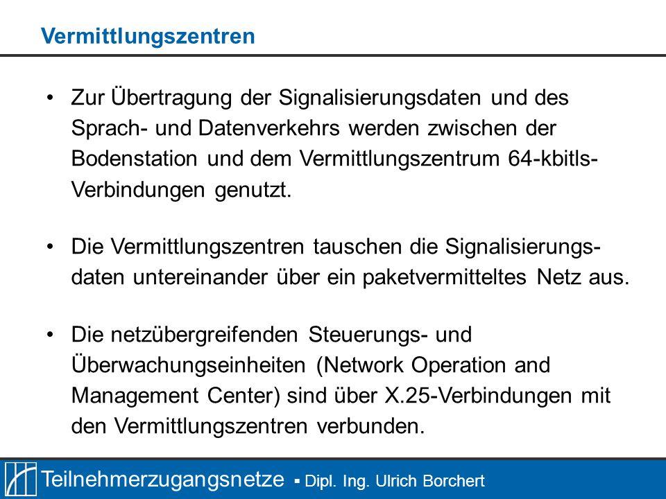 Teilnehmerzugangsnetze Dipl. Ing. Ulrich Borchert Zur Übertragung der Signalisierungsdaten und des Sprach- und Datenverkehrs werden zwischen der Boden