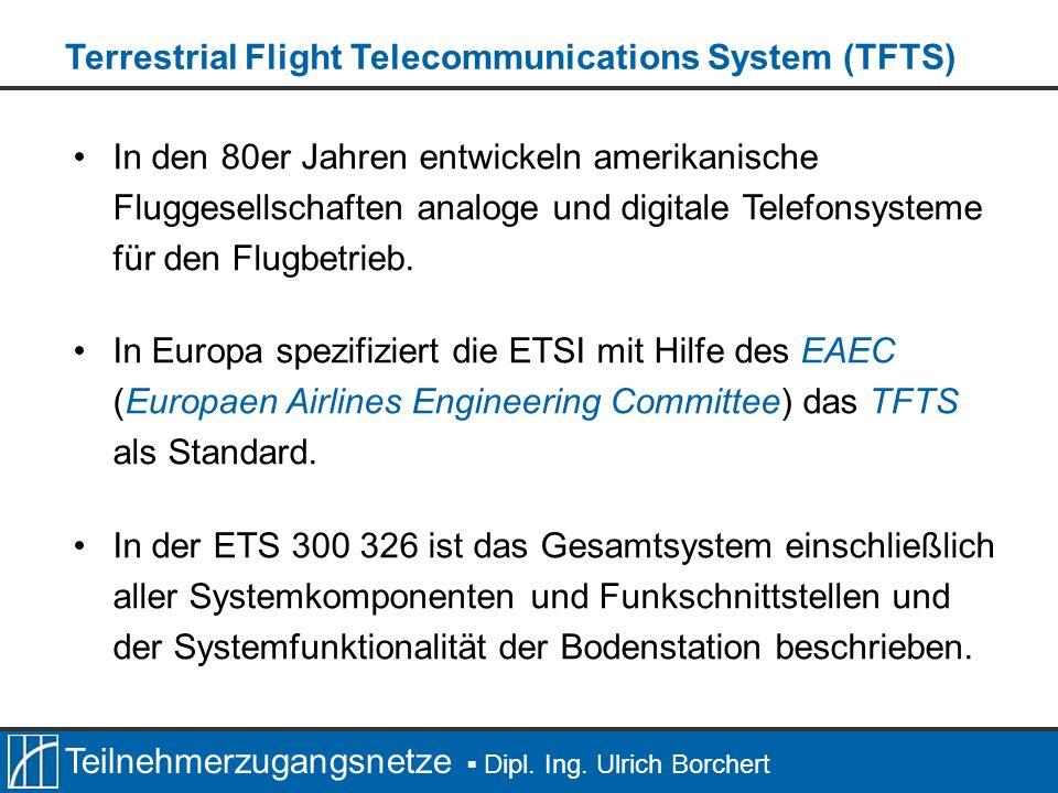 Teilnehmerzugangsnetze Dipl. Ing. Ulrich Borchert In den 80er Jahren entwickeln amerikanische Fluggesellschaften analoge und digitale Telefonsysteme f