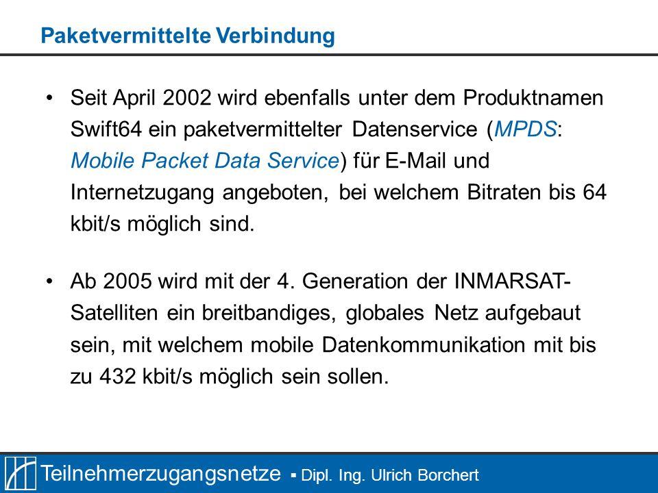Teilnehmerzugangsnetze Dipl. Ing. Ulrich Borchert Seit April 2002 wird ebenfalls unter dem Produktnamen Swift64 ein paketvermittelter Datenservice (MP
