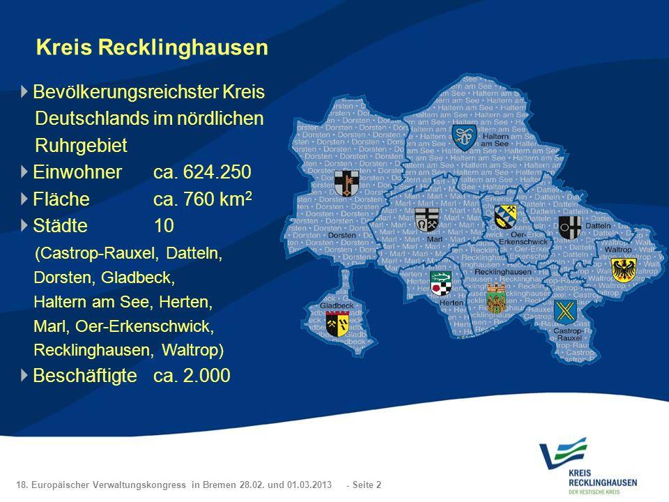 18. Europäischer Verwaltungskongress in Bremen 28.02. und 01.03.2013 - Seite 2 Kreis Recklinghausen Bevölkerungsreichster Kreis Deutschlands im nördli