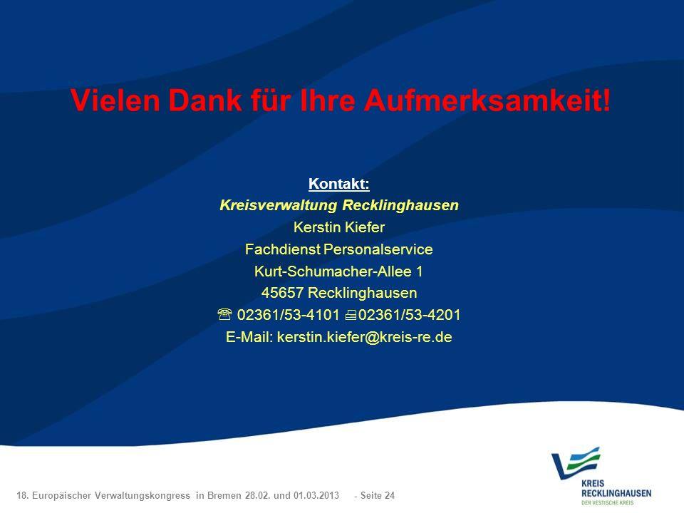 18. Europäischer Verwaltungskongress in Bremen 28.02. und 01.03.2013 - Seite 24 Vielen Dank für Ihre Aufmerksamkeit! Kontakt: Kreisverwaltung Reckling
