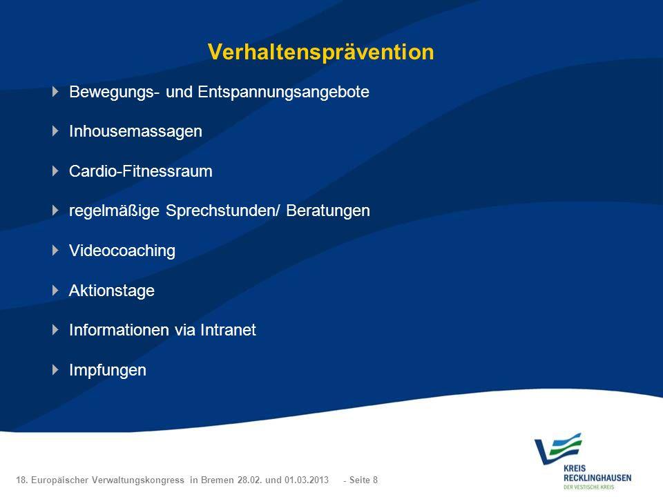 18. Europäischer Verwaltungskongress in Bremen 28.02. und 01.03.2013 - Seite 8 Verhaltensprävention Bewegungs- und Entspannungsangebote Inhousemassage