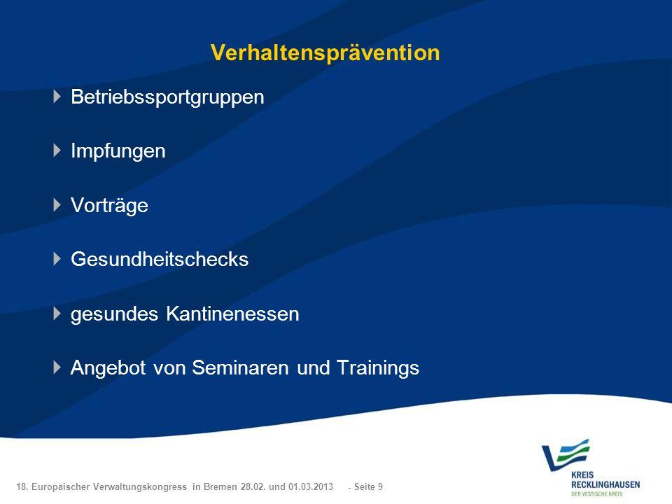 18. Europäischer Verwaltungskongress in Bremen 28.02. und 01.03.2013 - Seite 9 Verhaltensprävention Betriebssportgruppen Impfungen Vorträge Gesundheit