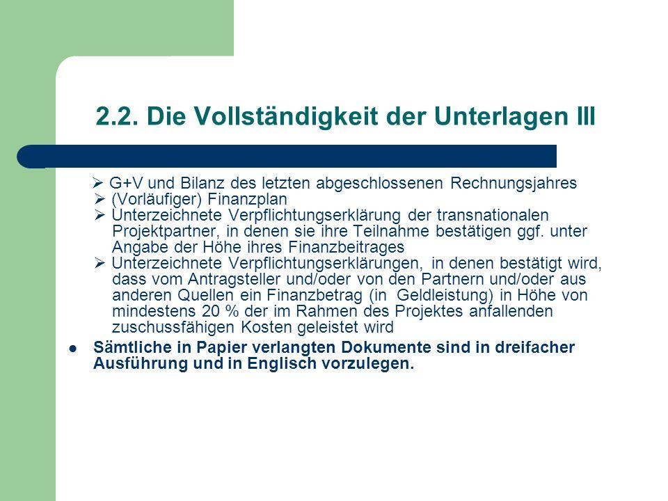2.2. Die Vollständigkeit der Unterlagen III G+V und Bilanz des letzten abgeschlossenen Rechnungsjahres (Vorläufiger) Finanzplan Unterzeichnete Verpfli