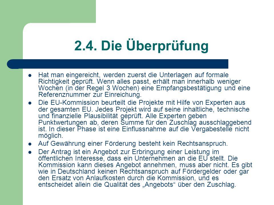 2.4. Die Überprüfung Hat man eingereicht, werden zuerst die Unterlagen auf formale Richtigkeit geprüft. Wenn alles passt, erhält man innerhalb weniger