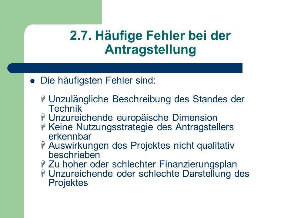 2.7. Häufige Fehler bei der Antragstellung Die häufigsten Fehler sind: Unzulängliche Beschreibung des Standes der Technik Unzureichende europäische Di