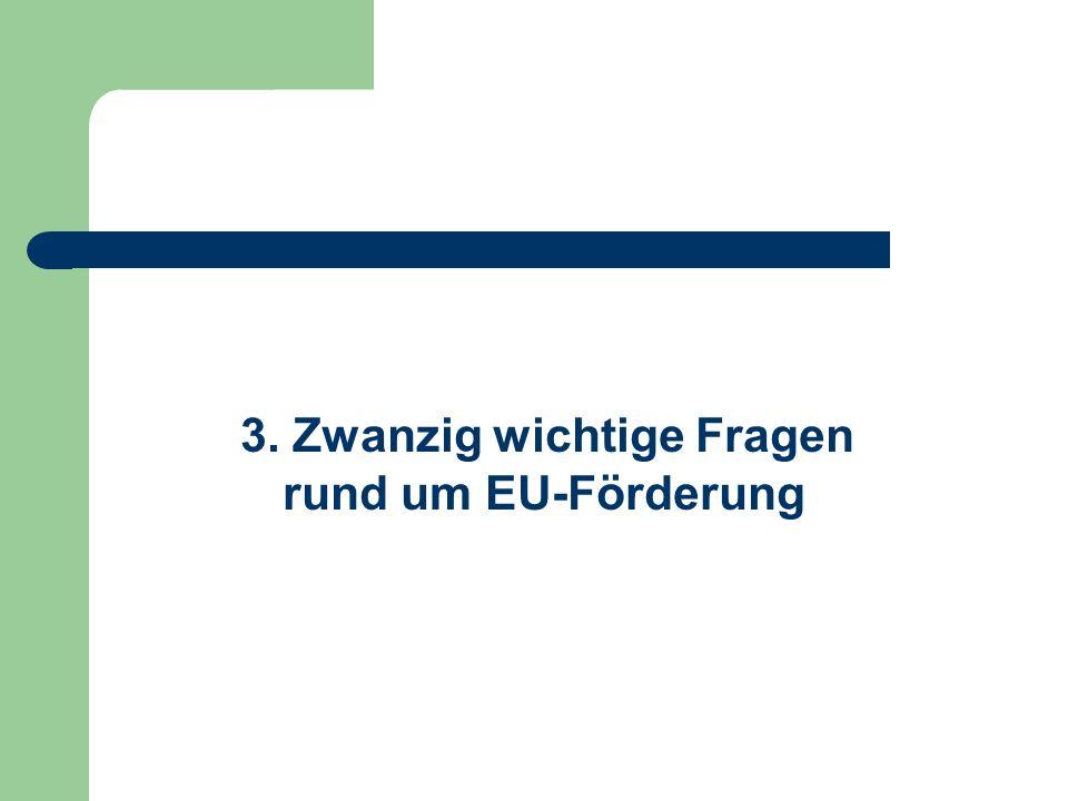 3. Zwanzig wichtige Fragen rund um EU-Förderung