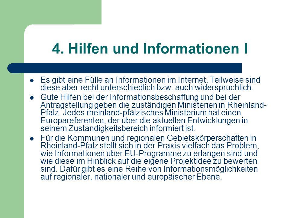 4. Hilfen und Informationen I Es gibt eine Fülle an Informationen im Internet. Teilweise sind diese aber recht unterschiedlich bzw. auch widersprüchli