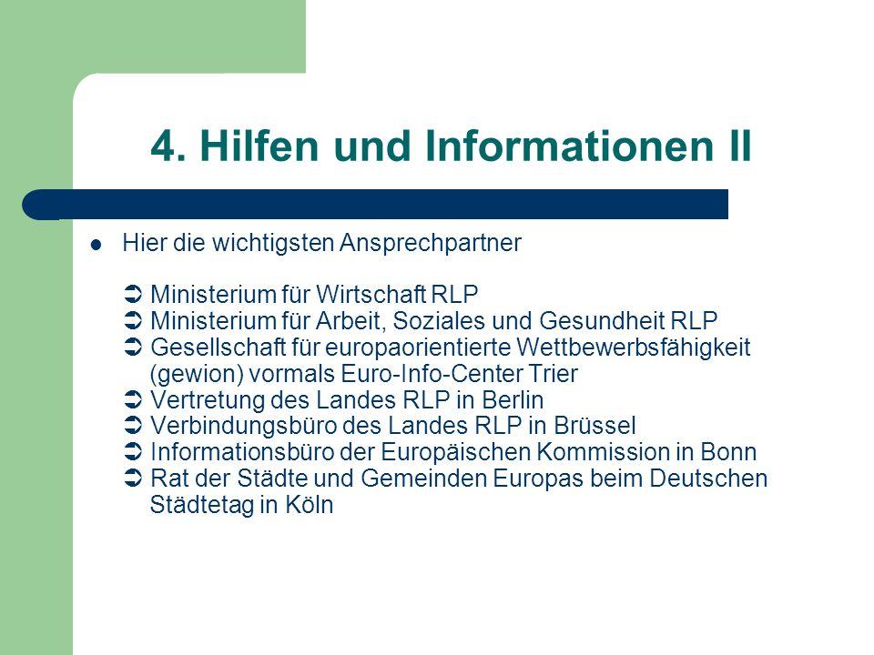4. Hilfen und Informationen II Hier die wichtigsten Ansprechpartner Ministerium für Wirtschaft RLP Ministerium für Arbeit, Soziales und Gesundheit RLP