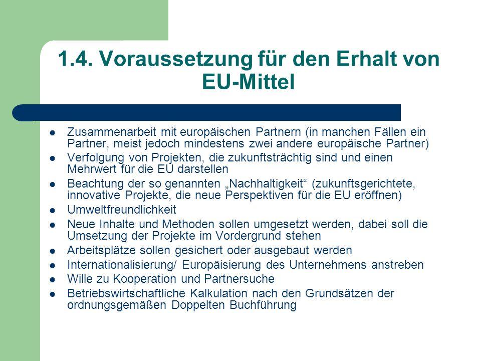 1.4. Voraussetzung für den Erhalt von EU-Mittel Zusammenarbeit mit europäischen Partnern (in manchen Fällen ein Partner, meist jedoch mindestens zwei