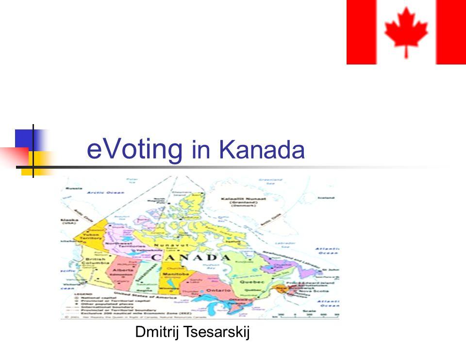 Überblick 1.Einführung 2.Bundeswahlen 3.Provinz- und Stadtgemeindenwahlen 4.Vor- und Nachteile (in Ontario) 5.Ausblick