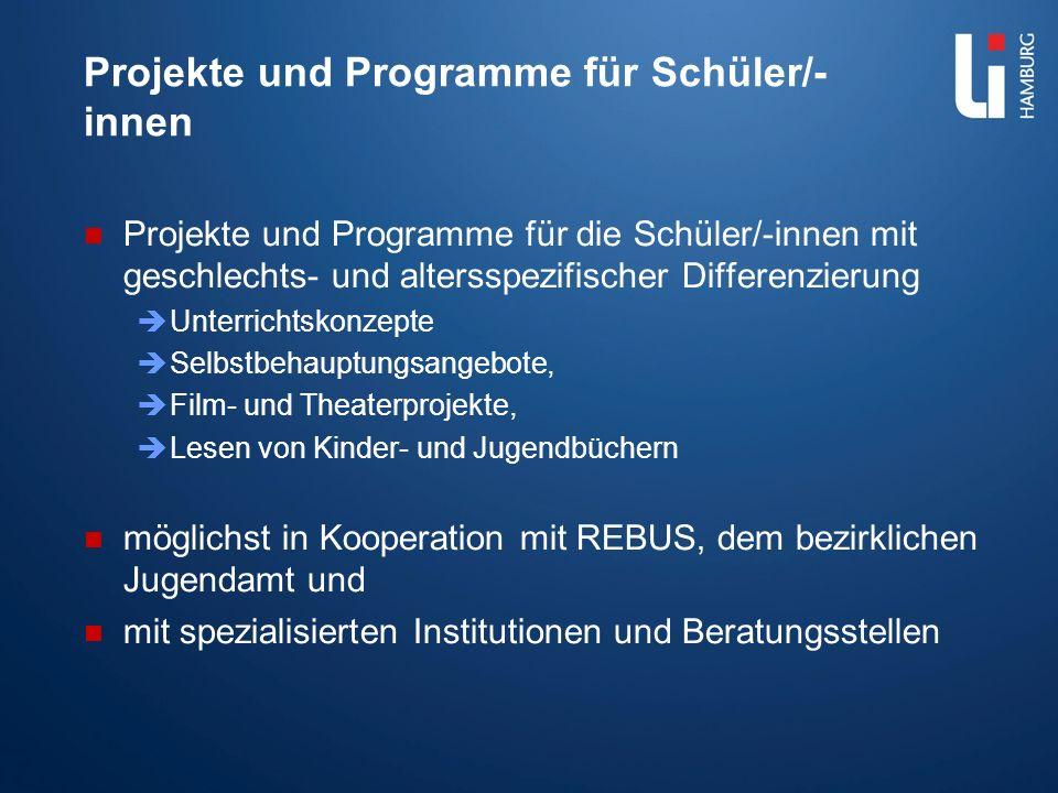 Projekte und Programme für Schüler/- innen Projekte und Programme für die Schüler/-innen mit geschlechts- und altersspezifischer Differenzierung Unter