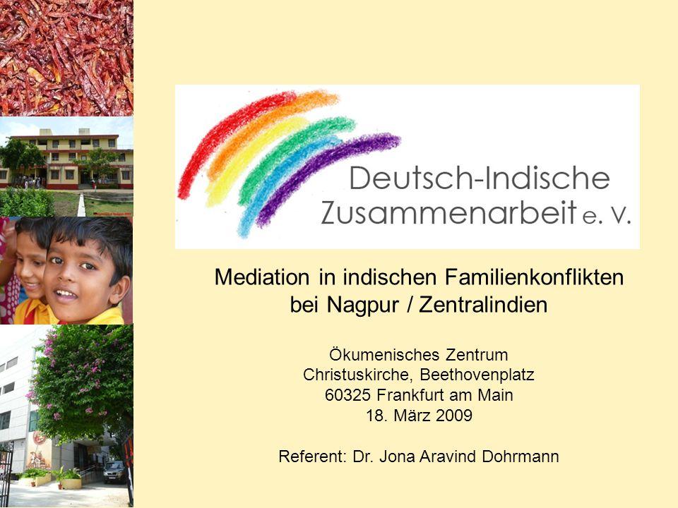 Mediation in indischen Familienkonflikten bei Nagpur / Zentralindien Ökumenisches Zentrum Christuskirche, Beethovenplatz 60325 Frankfurt am Main 18. M