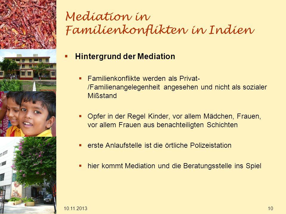 Mediation in Familienkonflikten in Indien Hintergrund der Mediation Familienkonflikte werden als Privat- /Familienangelegenheit angesehen und nicht al