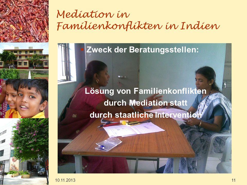 Mediation in Familienkonflikten in Indien Zweck der Beratungsstellen: Lösung von Familienkonflikten durch Mediation statt durch staatliche Interventio