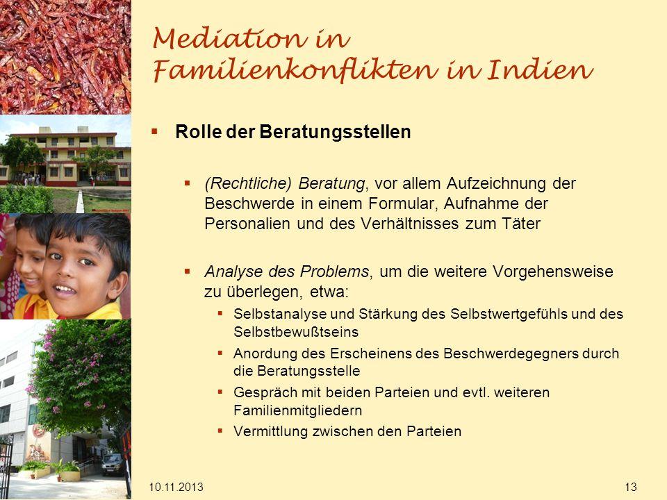 Mediation in Familienkonflikten in Indien Rolle der Beratungsstellen (Rechtliche) Beratung, vor allem Aufzeichnung der Beschwerde in einem Formular, A