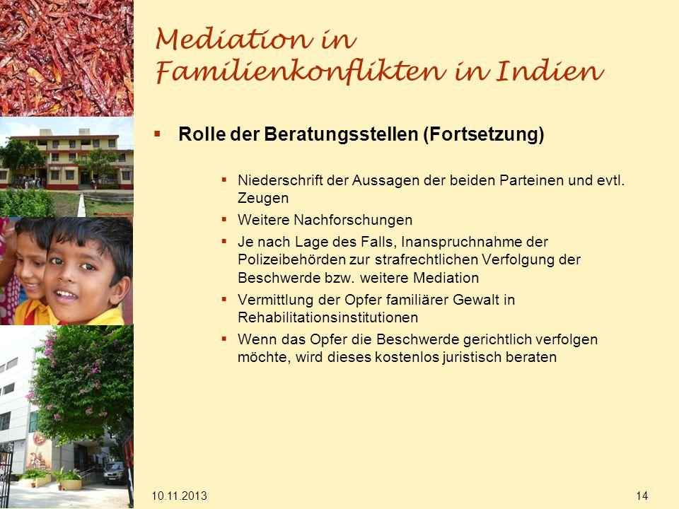 Mediation in Familienkonflikten in Indien Rolle der Beratungsstellen (Fortsetzung) Niederschrift der Aussagen der beiden Parteinen und evtl. Zeugen We