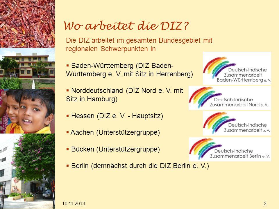 Wo arbeitet die DIZ? 10.11.2013 3 Die DIZ arbeitet im gesamten Bundesgebiet mit regionalen Schwerpunkten in Baden-Württemberg (DIZ Baden- Württemberg