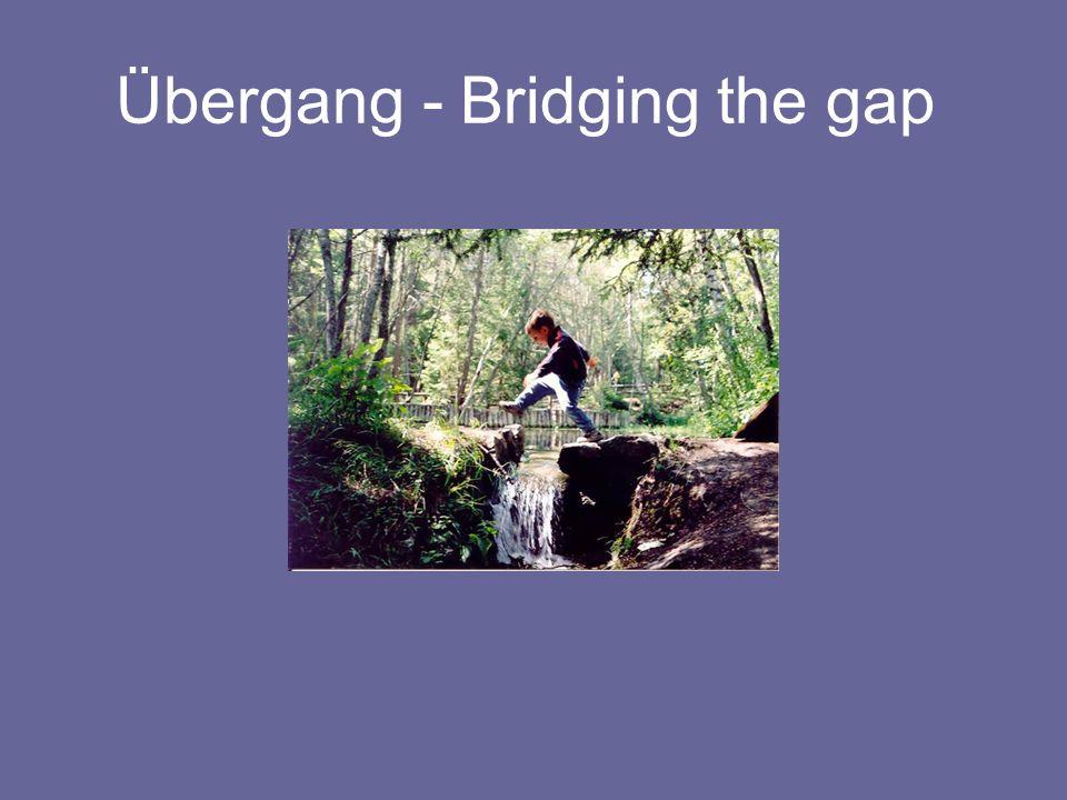 Übergang - Bridging the gap