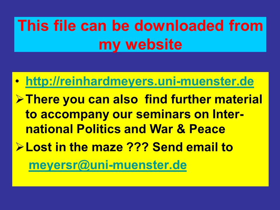 This file can be downloaded from my website http://reinhardmeyers.uni-muenster.de There you can also find further material to accompany our seminars o