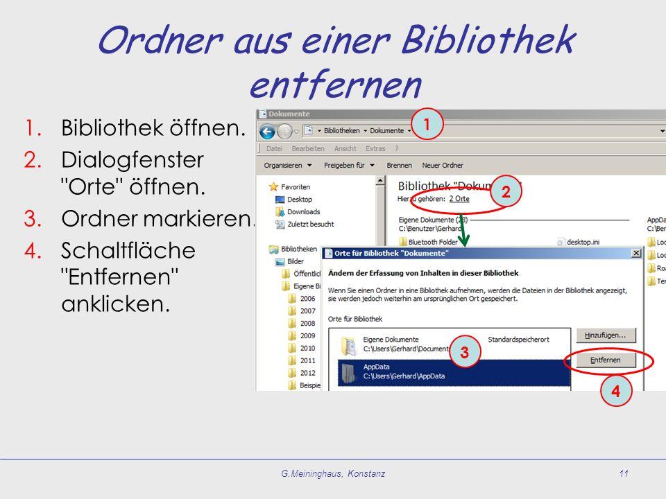 Ordner aus einer Bibliothek entfernen 1.Bibliothek öffnen. 2.Dialogfenster
