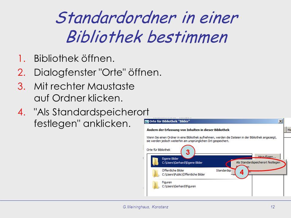 Standardordner in einer Bibliothek bestimmen 1.Bibliothek öffnen. 2.Dialogfenster