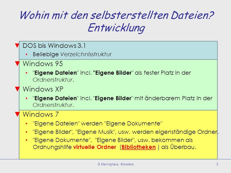 Wohin mit den selbsterstellten Dateien? Entwicklung DOS bis Windows 3.1 Beliebige Verzeichnisstruktur Windows 95
