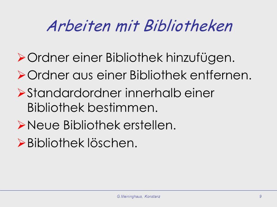 Arbeiten mit Bibliotheken Ordner einer Bibliothek hinzufügen. Ordner aus einer Bibliothek entfernen. Standardordner innerhalb einer Bibliothek bestimm