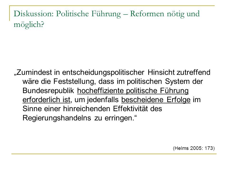 Diskussion: Politische Führung – Reformen nötig und möglich? Zumindest in entscheidungspolitischer Hinsicht zutreffend wäre die Feststellung, dass im