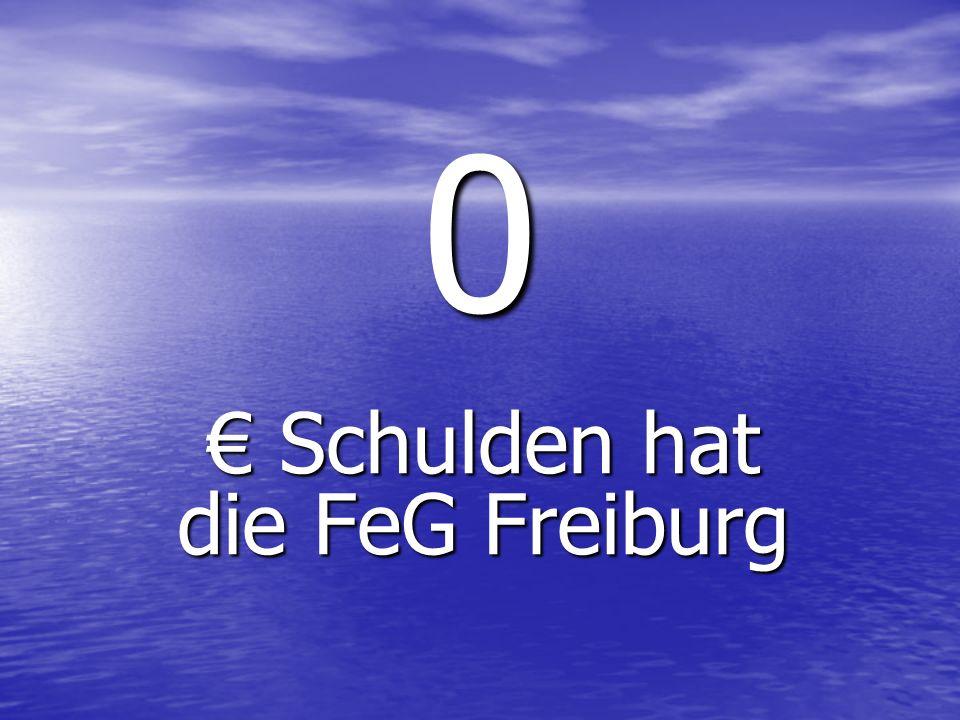 0 Schulden hat die FeG Freiburg Schulden hat die FeG Freiburg