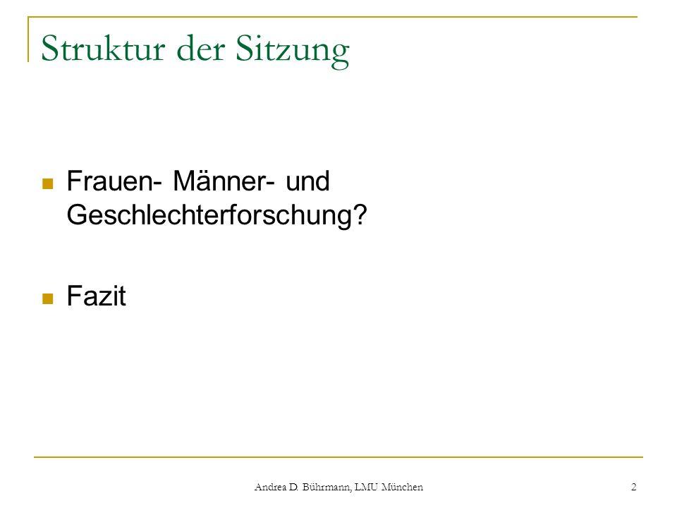 Andrea D.Bührmann, LMU München 13 Begriffe der Frauenforschung Z.B.