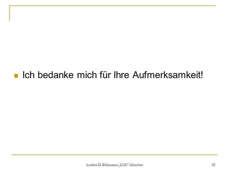 Andrea D. Bührmann, LMU München 29 Ich bedanke mich für Ihre Aufmerksamkeit!