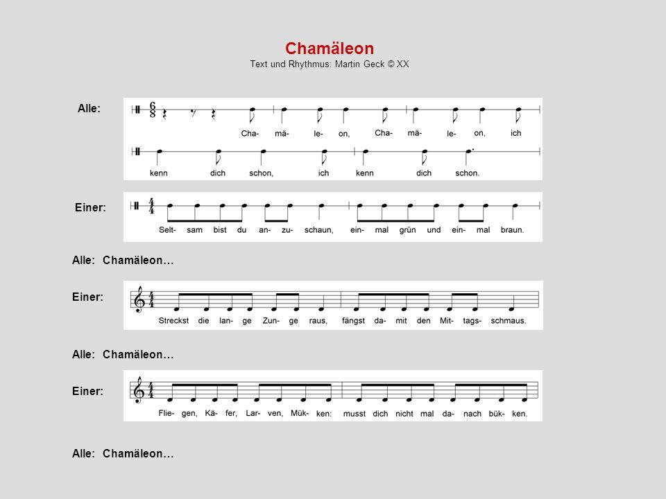 Einer: Alle: Chamäleon Text und Rhythmus: Martin Geck © XX Alle: Chamäleon… Einer: Alle: Chamäleon… Einer: