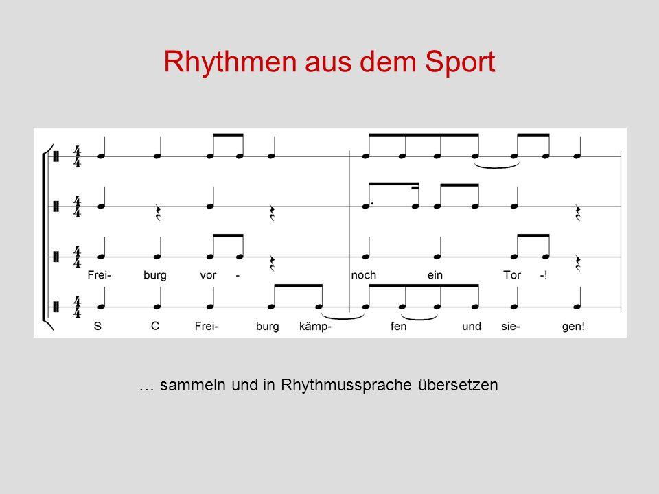 Rhythmen aus dem Sport … sammeln und in Rhythmussprache übersetzen