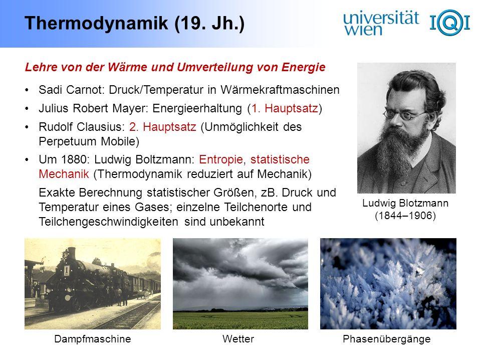 Thermodynamik (19. Jh.) Lehre von der Wärme und Umverteilung von Energie Sadi Carnot: Druck/Temperatur in Wärmekraftmaschinen Julius Robert Mayer: Ene