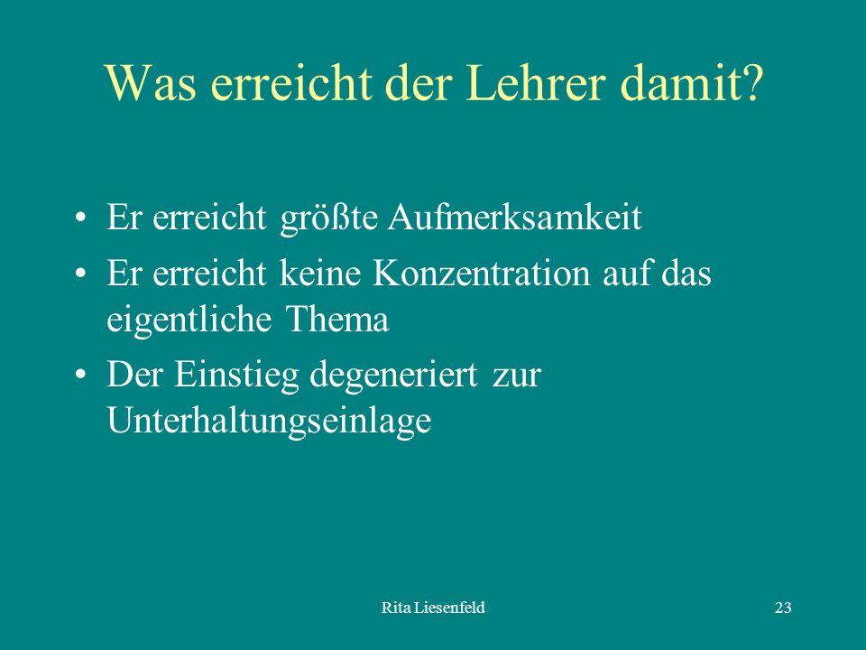 Rita Liesenfeld23 Was erreicht der Lehrer damit.