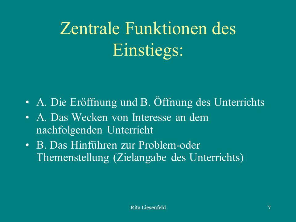 Rita Liesenfeld7 Zentrale Funktionen des Einstiegs: A.