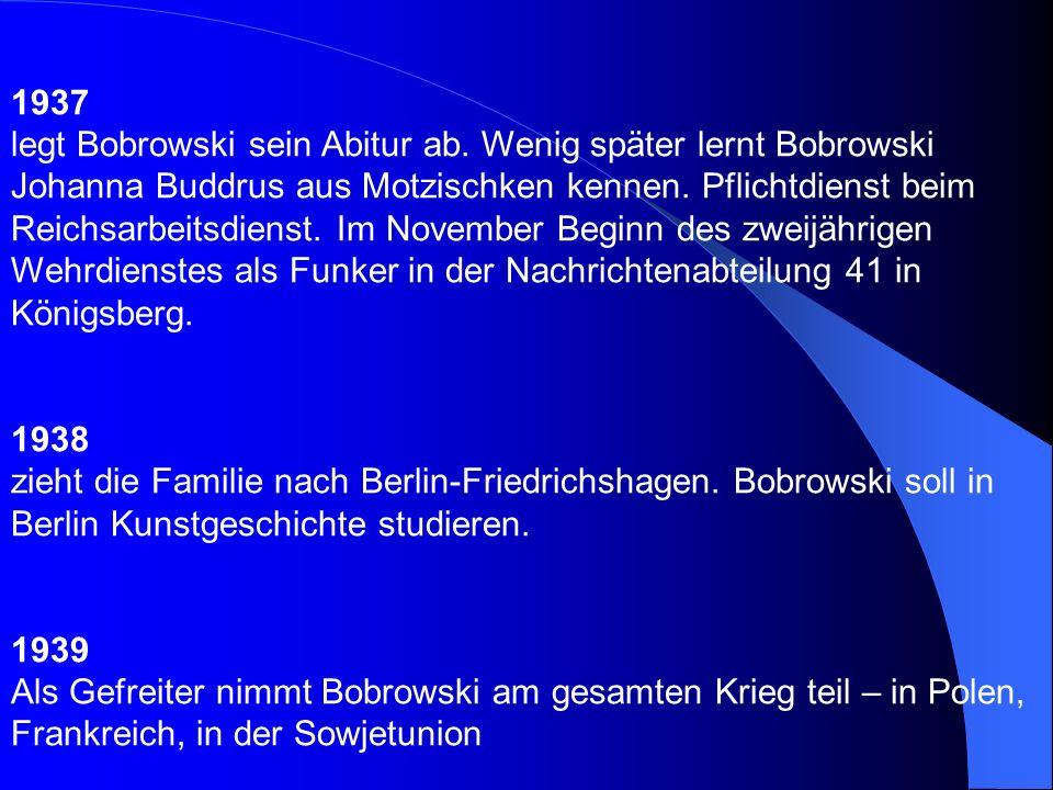 1925 zieht die Familie nach Rastenburg im heute polnischen Masuren. Bobrowski besucht das Gymnasium in Rastenburg. 1928 zieht die Familie nach Königsb