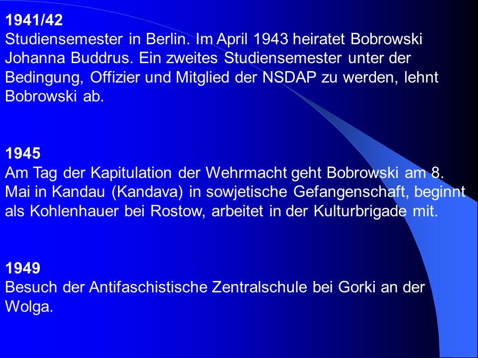 1937 legt Bobrowski sein Abitur ab. Wenig später lernt Bobrowski Johanna Buddrus aus Motzischken kennen. Pflichtdienst beim Reichsarbeitsdienst. Im No