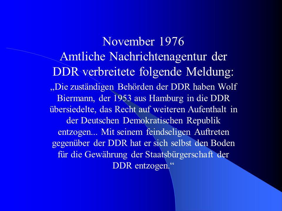 -Nach einem Auftritt Biermanns in Ost-Berlin 1965 schritt die politische Führung der DDR ein. Publikations- und Aufführungsverbot Biermanns. Ihm wurde